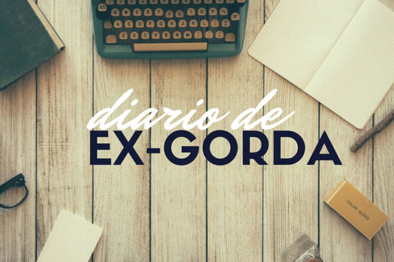 Diario de una ex gorda: semana 1